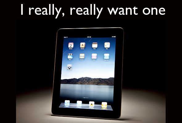 ipad iPad   Help, I want one!