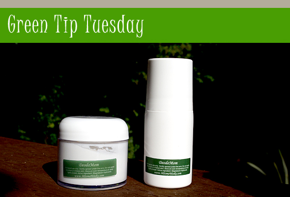 gttdeodmain Green Tip Tuesday   DeodoMom